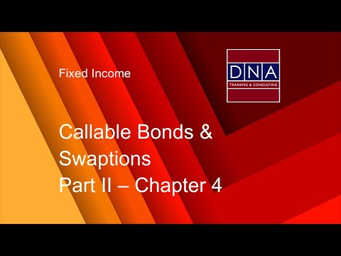 Callable Bonds & Swaptions - Chapter 4