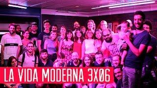 La Vida Moderna 3x06...es decir What the Fuck sin haber aprobado inglés en junio