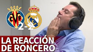 La amargura de Roncero con el 2-2 del Villarreal al Madrid |Diario As
