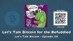 Let's Talk Bitcoin for the Befuddled - Let's Talk Bitcoin Episode 181