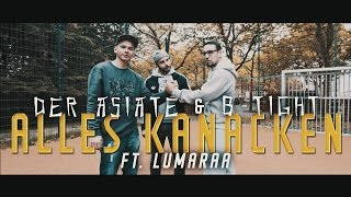 "Der Asiate & B-Tight feat. Lumaraa  ► ""Alles Kanacken"" (Video) ◄  prod. by Beatjunkie Rato"