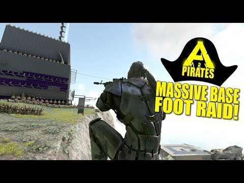 MASSIVE BASE FOOT RAID! (Ark Pirates Official Pvp) - Ark:Survival Evolved- Ep.30