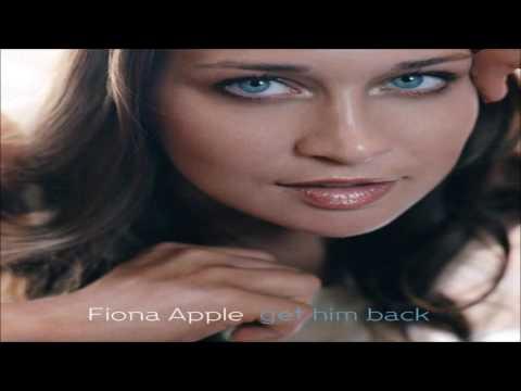 Fiona Apple - Get Him Back