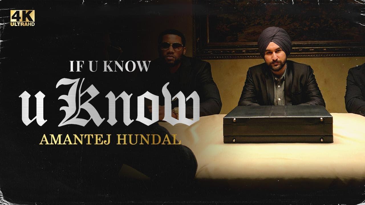 IF U KNOW U KNOW - Amantej Hundal   Official Video   Mainstream (Album)   Latest Punjabi Songs 2021