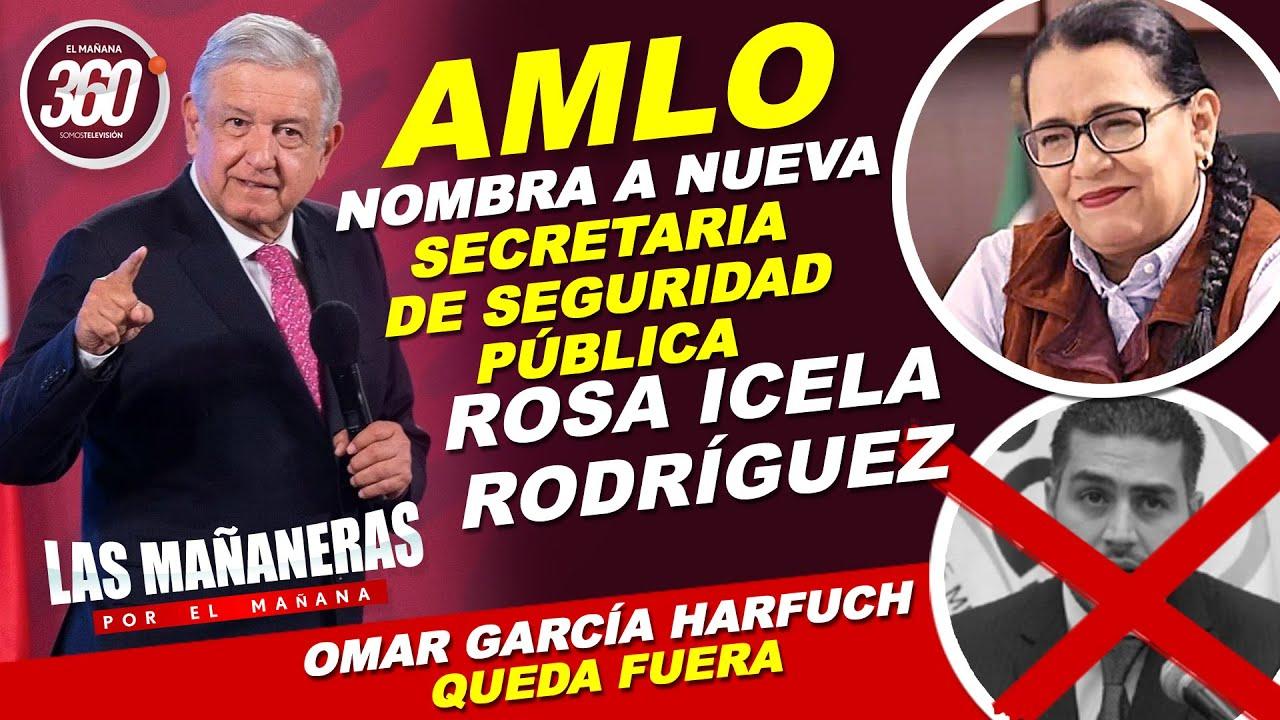 AMLO, nombra nueva Secretaria de Seguridad Pública, Rosa Icela Rodríguez