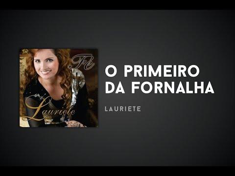 Lauriete - O Primeiro da fornalha