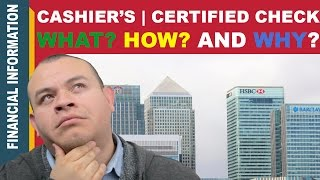 Certified Check   Cashier's Check - What is it? How you can obtain one and Why you might need one