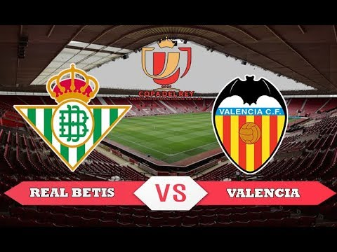 Image result for Real Betis vs Valencia Spanish Copa del Rey Semi-Final 2019 Live