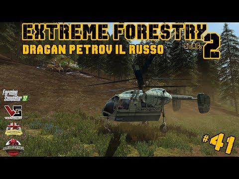 EXTREME FORESTRY STAG.2 | #41ep. - DRAGAN PETROV IL FRATELLO DEL RUSSO - FARMING SIMULATOR 17