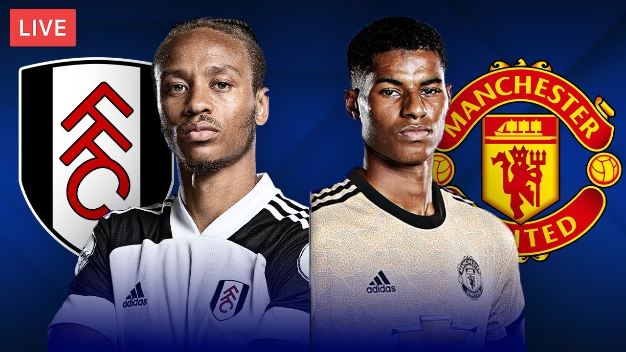 FULHAM vs MANCHESTER UNITED - LIVE STREAMING - Premier League - Football Match