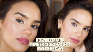 HOW TO MAKE MATTE FOUNDATION GLOWY AND DEWY! | DACEY CASH