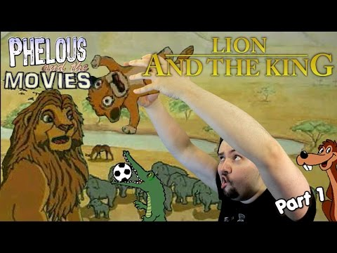 Lion and the King Part 1 - Phelous