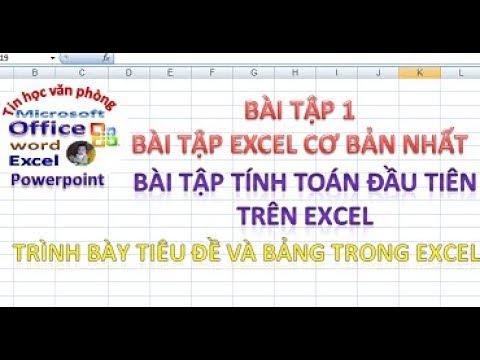 Bài tập excel 1: Bài tập excel cơ bản nhất, cách định dạng trong excel