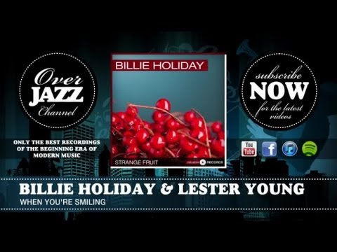 Billie Holiday & Lester Young - When You're Smiling (1938)