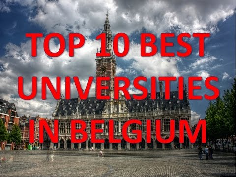 Top 10 Best Universities In Belgium/Top 10 Universidades De Bélgica
