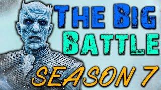 The Big Battle Of Season 7! SPOILERS (Game of Thrones)