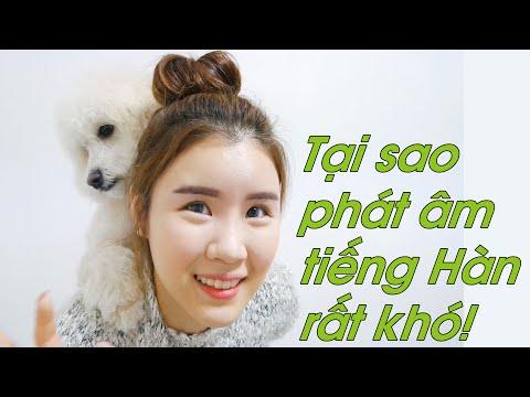 Tại sao phát âm tiếng Hàn  rất khó!