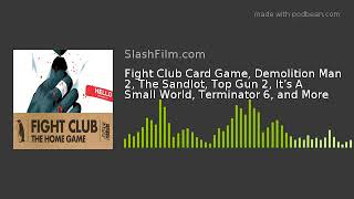 Fight Club Card Game, Demolition Man 2, The Sandlot, Top Gun 2, It's A Small World, Terminator 6,