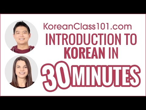 Introduction to Korean in 30 Minutes - How to Read, Write and Speak