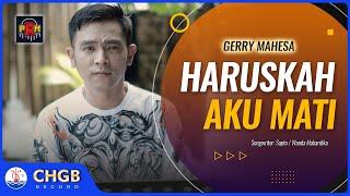 Gerry Mahesa - Haruskah Aku Mati ‼️  PRM INTERACTIVE | (Official Music Video)