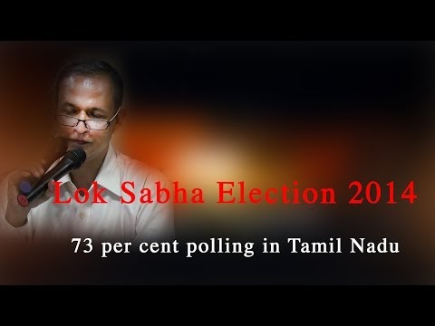 Lok Sabha Election 2014 : 73 per cent polling in Tamil Nadu - Red Pix 24x7  Maintaining a brisk pace from the start, the polling percentage crossed the 73 per cent mark in the single-phase Lok Sabha elections to 39 constituencies in Tamil Nadu on Thursday.  http://www.ndtv.com BBC Tamil: http://www.bbc.co.uk/tamil INDIAGLITZ :http://www.indiaglitz.com/channels/tamil/default.asp  ONE INDIA: http://tamil.oneindia.in BEHINDWOODS :http://behindwoods.com VIKATAN http://www.vikatan.com the HINDU: http://tamil.thehindu.com DINAMALAR: www.dinamalar.com MAALAIMALAR http://www.maalaimalar.com/StoryListing/StoryListing.aspx?NavId=18&NavsId=1 TIMESOFINDIA http://timesofindia.indiatimes.com http://www.timesnow.tv HEADLINES TODAY: http://headlinestoday.intoday.in PUTHIYATHALAIMURAI http://www.puthiyathalaimurai.tv VIJAY TV:http://www.youtube.com/user/STARVIJAY  -~-~~-~~~-~~-~- Please watch: