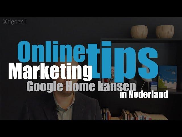 Google Home in Nederland - Wat kan je met een Google Home?