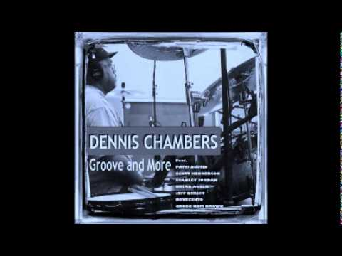 Dennis Chambers - Past and Future