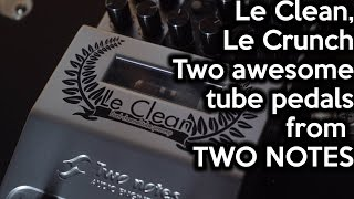 Le Clean, Le Crunch: Two awesome pedals from Two Notes