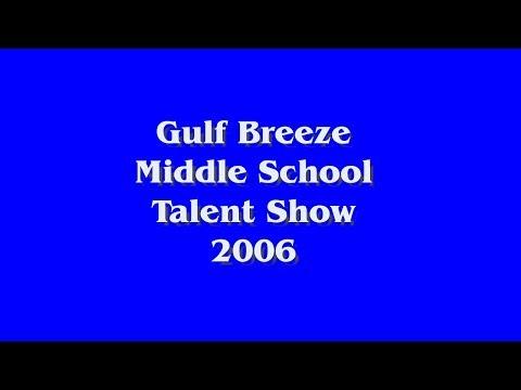 Gulf Breeze Middle School Talent Show  2006