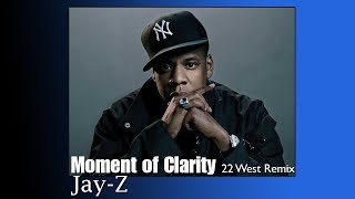 Jay-Z - Moment of Clarity 2019 Remix