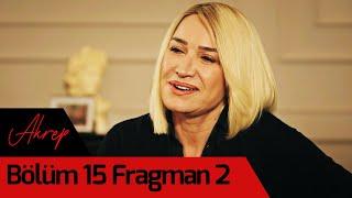 Akrep 15. Bölüm 2. Fragman
