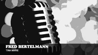 Fred Bertelmann - Tina Marie