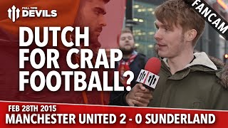 Dutch For Crap Football?   Manchester United 2 Sunderland 0   FANCAM