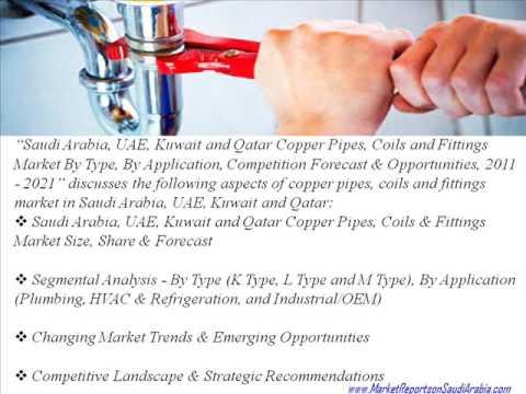 Saudi Arabia, UAE, Kuwait and Qatar Copper Pipes, Coils and Fittings Market