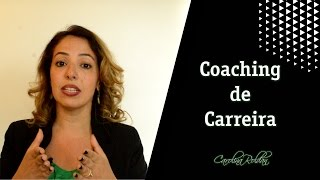 Coaching de Carreira - por Carolina Roldan
