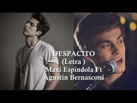 Despacito (LETRA)Maxi Espindola ft Agustin Bernasconi
