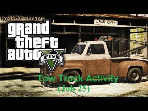 GTA V: Tow Truck Activity (Job 25)
