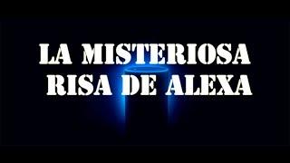 La misteriosa risa de Alexa thumbnail