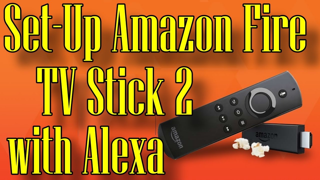 SETUP: Amazon Fire TV Stick 2 with Alexa Voice Remote