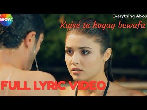 Pyaar lafzon mein kahan| Hayat murat song| Kaise tu ho gaya bewafa lyrics| Ask laftan anlamaz
