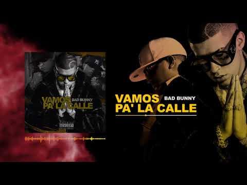 Vamos Pa La Calle - Bad Bunny X Hector El Father