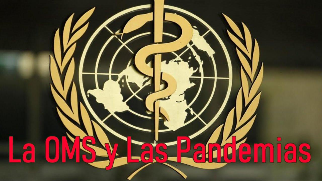 La OMS y las Pandemias - La Historia se repite?
