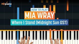 "How to Play ""Where I Stand"" (Midnight Sun OST) by Mia Wray   HDpiano (Part 1) Piano Tutorial"