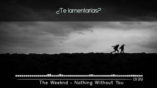 The Weeknd - Nothing Without You (Acoustic Version) | Sub. Español