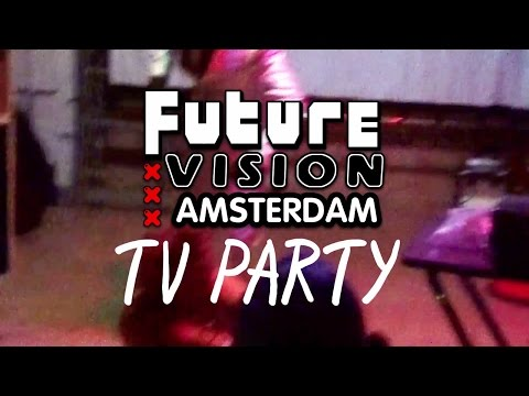 Future Vision Amsterdam - TV PARTY ( Full Episode )【HD】