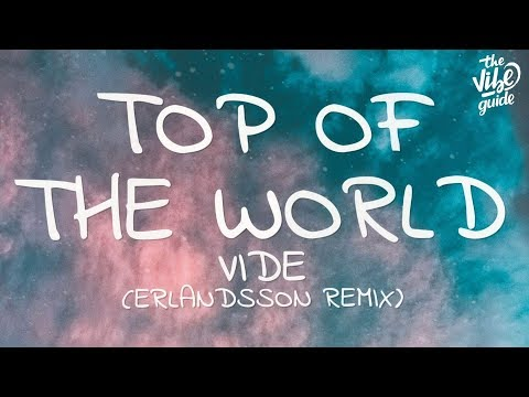 Vide - Top Of The World (Lyrics) Erlandsson Remix