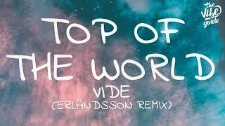 Vide - Top Of The World (Lyrics) Erlandsson Remix