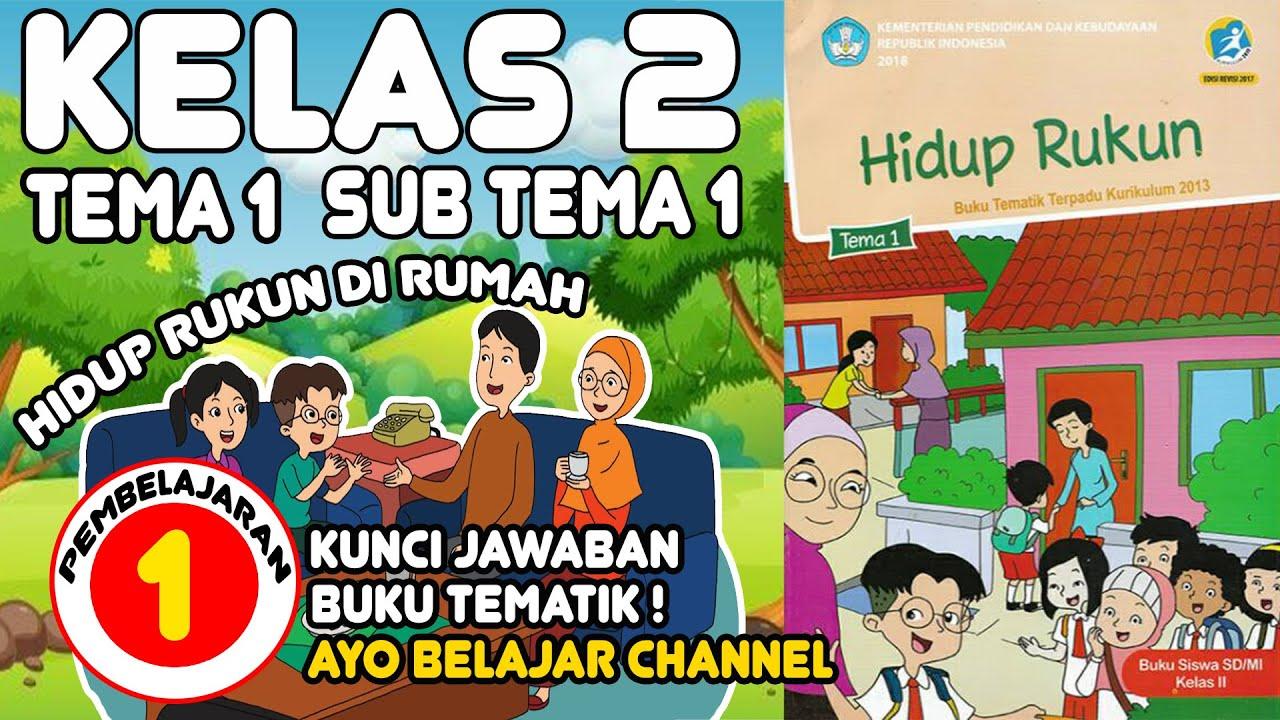 Materi Dan Jawaban Pembelajaran Tematik Kelas 2 Tema 1 Hidup Rukun Sub Tema 1 Pembelajaran 1 Youtube