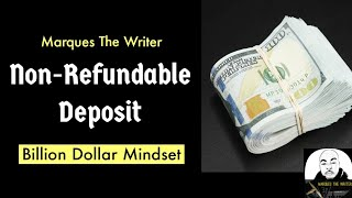 Marques The Writer-Non-Refundable Deposit (From Billion Dollar Mindset)