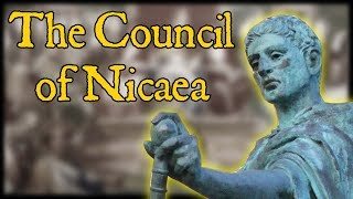 What Happened at the Council of Nicaea?